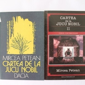 Mircea Petean - Cartea de la Jucu Nobil I-II (2 vol.)