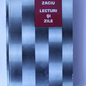 Mircea Zaciu - Lecturi si zile