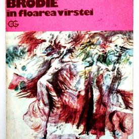 Muriel Spark - Domnisoara Brodie in floarea varstei