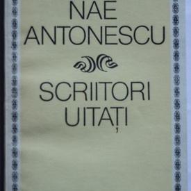 Nae Antonescu - Scriitori uitati (cu autograf)