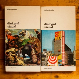 Nathan Knobler - Dialogul vizual (O introducere in aprecierea artei) (2 vol.)