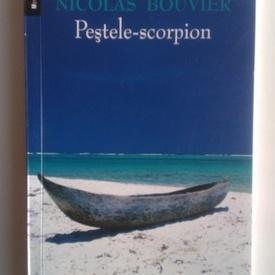 Nicolas Bouvier - Pestele-scorpion