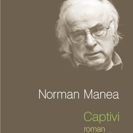 Norman Manea - Captivi (editie hardcover)