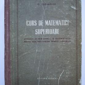 O. Kreindler - Curs de matematici superioare (editie hardcover)