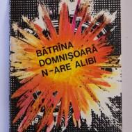 Olimpian Ungherea - Batrana domnisoara n-are alibi