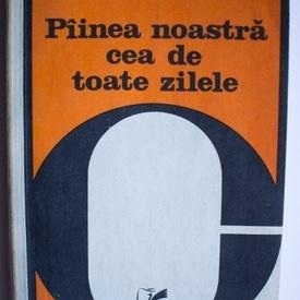 Ovid S. Crohmalniceanu - Painea noastra cea de toate zilele