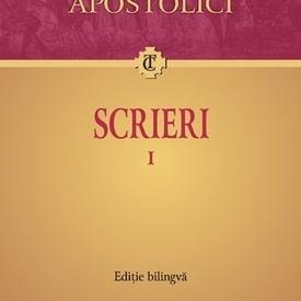 Parintii Apostolici - Scrieri I (editie bilingva)