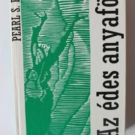 Pearl S. Buck - Az edes anyafold (editie in limba maghiara, hardcover)