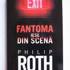 Philip Roth - Fantoma iese din scena