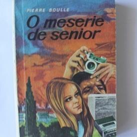 Pierre Boulle - O meserie de senior