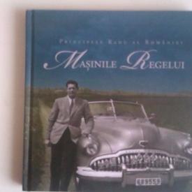 Principele Radu al Romaniei - Masinile Regelui (editie hardcover)