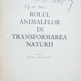Prof. univ. V. Gh. Radu - Rolul animalelor in transformarea naturii (cu autograf)