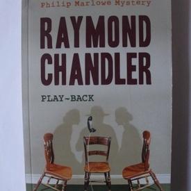 Raymond Chandler - Play-back