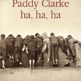 Roddy Doyle - Paddy Clarke ha, ha, ha