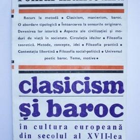 Romul Munteanu - Clasicism si baroc in cultura europeana din secolul al XVII-lea