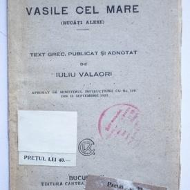 Sfantul Vasile cel Mare (bucati alese). Text grec, publicat si adnotat de Iuliu Valaori (editie interbelica)