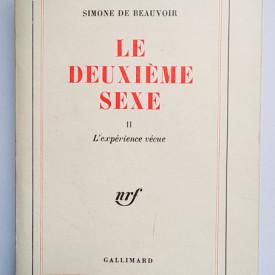Simone de Beauvoir - Le deuxieme sexe II (L`experience vecue) (tome II)