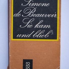 Simone de Beauvoir - Sie kam und blieb