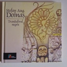 Stefan Aug. Doinas - Trandafirul negru (contine CD)