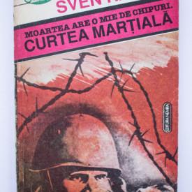 Sven Hassel - Moartea are o mie de chipuri. Curtea martiala
