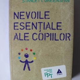 T. Berry Brazelton, Stanley I. Greenspan - Nevoile esentiale ale copiilor