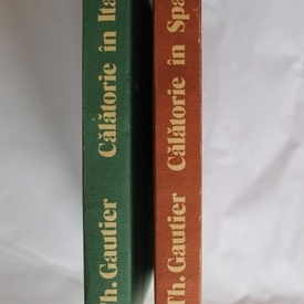 Theophile Gautier - Calatorie in Spania. Calatorie in Italia (2 volume hardcover)