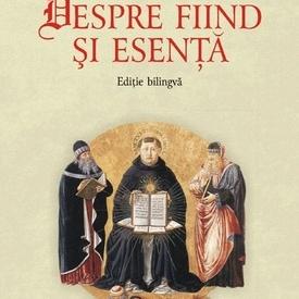 Toma din Aquino - Despre fiind si esenta (editie bilingva, romano-latina)