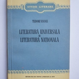 Tudor Vianu - Literatura universala si literatura nationala
