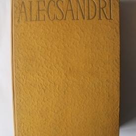 V. Alecsandri - Opere I (Poezii, Doine, Lacramioare, Suvenire, Margaritarele) (editie hardcover)