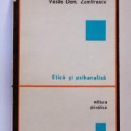 Vasile Dem. Zamfirescu - Etica si psihanaliza