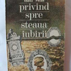 Vasile Preda - Privind spre steaua iubirii