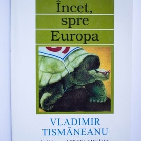 Vladimir Tismaneanu in dialog cu Mircea Mihaies - Incet, spre Europa