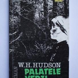 W. H. Hudson - Palatele verzi