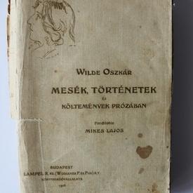 Wilde Oszkar - Mesek, tortenetek es koltemenvek prozaban (1908)