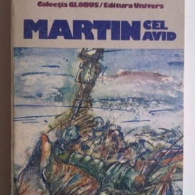 William Golding - Martin cel avid