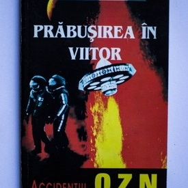 William P. Sanders -  Prabusirea in viitor. Accidentul OZN