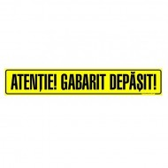 "Placuta ,,ATENTIE GABARIT DEPASIT"" 1200X250mm"