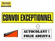 "FOLIE AUTOADEZIVA ,,CONVOI EXCEPTIONNEL"" 1200X250mm"