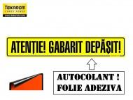 """FOLIE AUTOADEZIVA ,,ATENTIE GABARIT DEPASIT"""" 1200X250mm"""