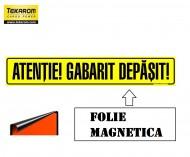 "FOLIE MAGNETICA ,,ATENTIE GABARIT DEPASIT"" 1200X250mm"
