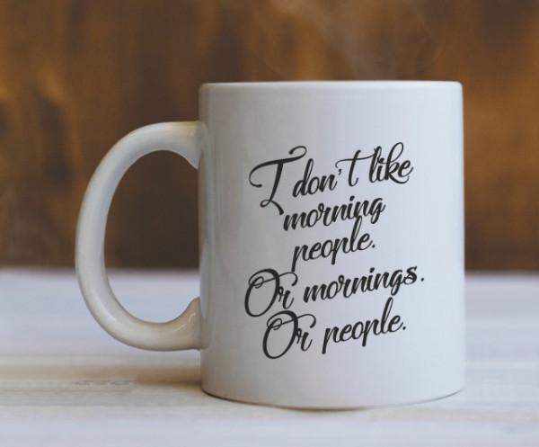 Cana Cu Mesaj - I Don't Like Morning People