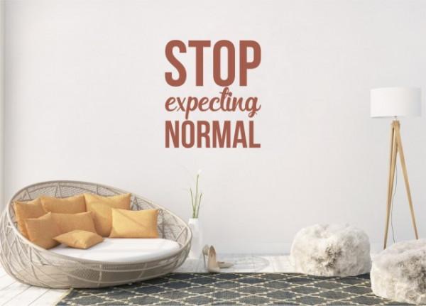 Sticker De Perete Stop Expecting Normal