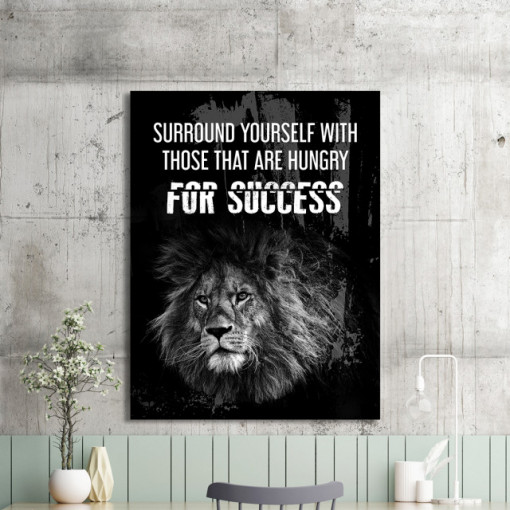 Tablou motivational - Surround by people hungry for success