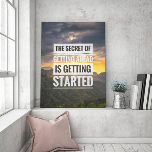 Tablou motivational - The secret of getting ahead