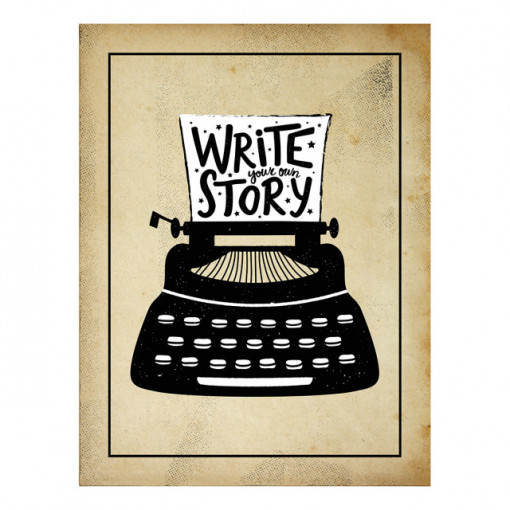 Tablou motivational - Write your own story