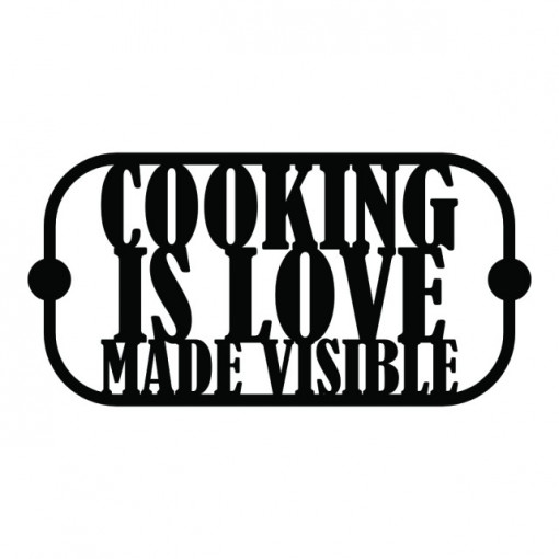 Cooking is love made visible