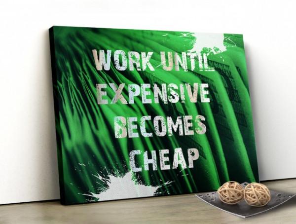 Tablou Canvas Motivational - Expensive Becomes Cheap