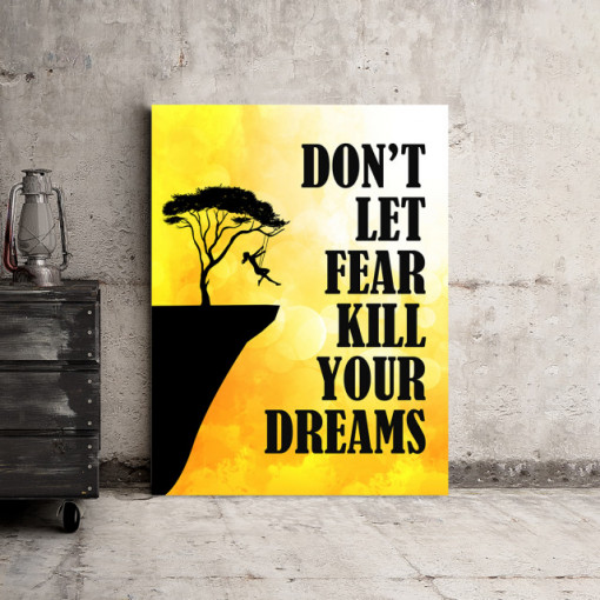 Tablou motivational - Don't le the fear kill yor dreams