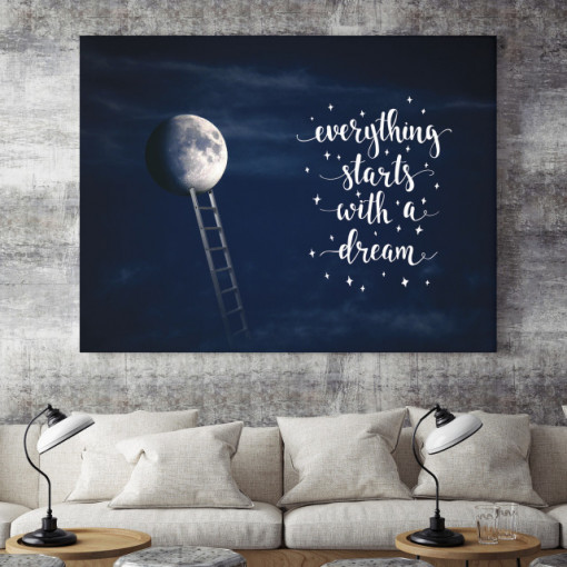 Tablou motivational - Everything starts with a dream (full moon)