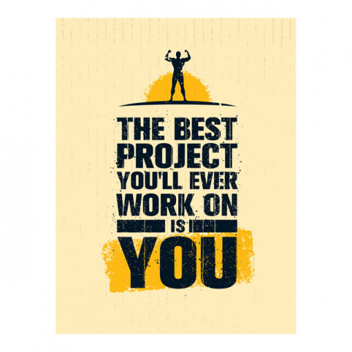 Tablou motivational - The best project is you